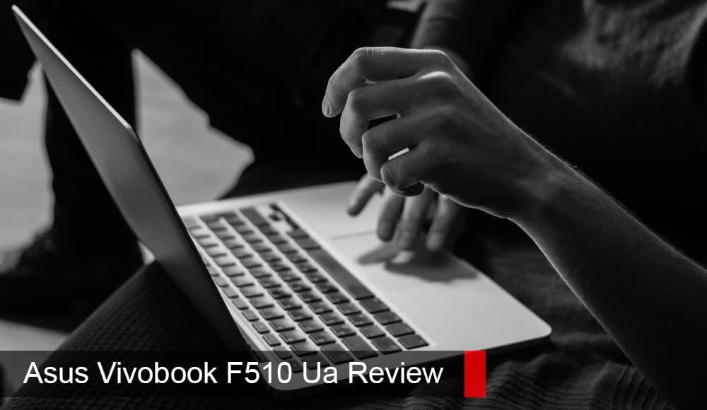 Asus Vivobook F510Uaレビュー
